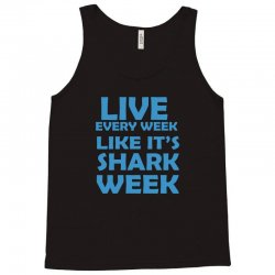 shark week live every week Tank Top | Artistshot