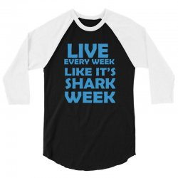 shark week live every week 3/4 Sleeve Shirt | Artistshot