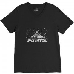 the force is strong in this one V-Neck Tee | Artistshot