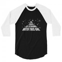 the force is strong in this one 3/4 Sleeve Shirt | Artistshot
