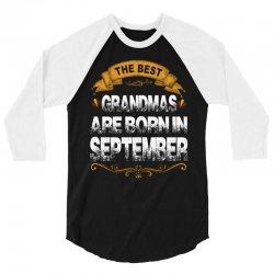 The Best Grandpas Are Born In September 3/4 Sleeve Shirt   Artistshot