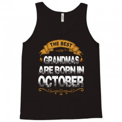 The Best Grandmas Are Born In October Tank Top   Artistshot
