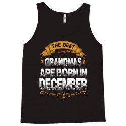 The Best Grandmas Are Born In December Tank Top   Artistshot