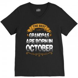 The Best Grandpas Are Born In October V-Neck Tee | Artistshot