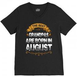 The Best GrandPas Are Born In August V-Neck Tee | Artistshot