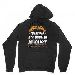 The Best GrandPas Are Born In August Unisex Hoodie | Artistshot