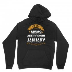 the best moms are born in january Unisex Hoodie | Artistshot