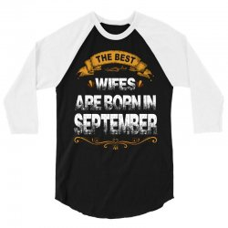 The Best Wifes Are Born In September 3/4 Sleeve Shirt | Artistshot
