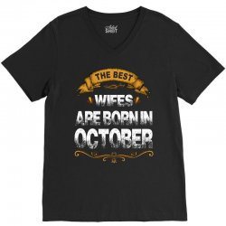 The Best Wifes Are Born In October V-Neck Tee | Artistshot