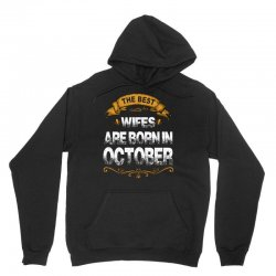 The Best Wifes Are Born In October Unisex Hoodie | Artistshot