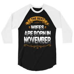 The Best Wifes Are Born In November 3/4 Sleeve Shirt | Artistshot