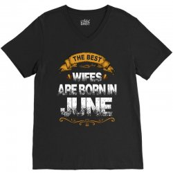 The Best Wifes Are Born In June V-Neck Tee | Artistshot