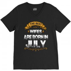 The Best Wifes Are Born In July V-Neck Tee   Artistshot