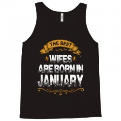 The Best Wifes Are Born In January Tank Top | Artistshot