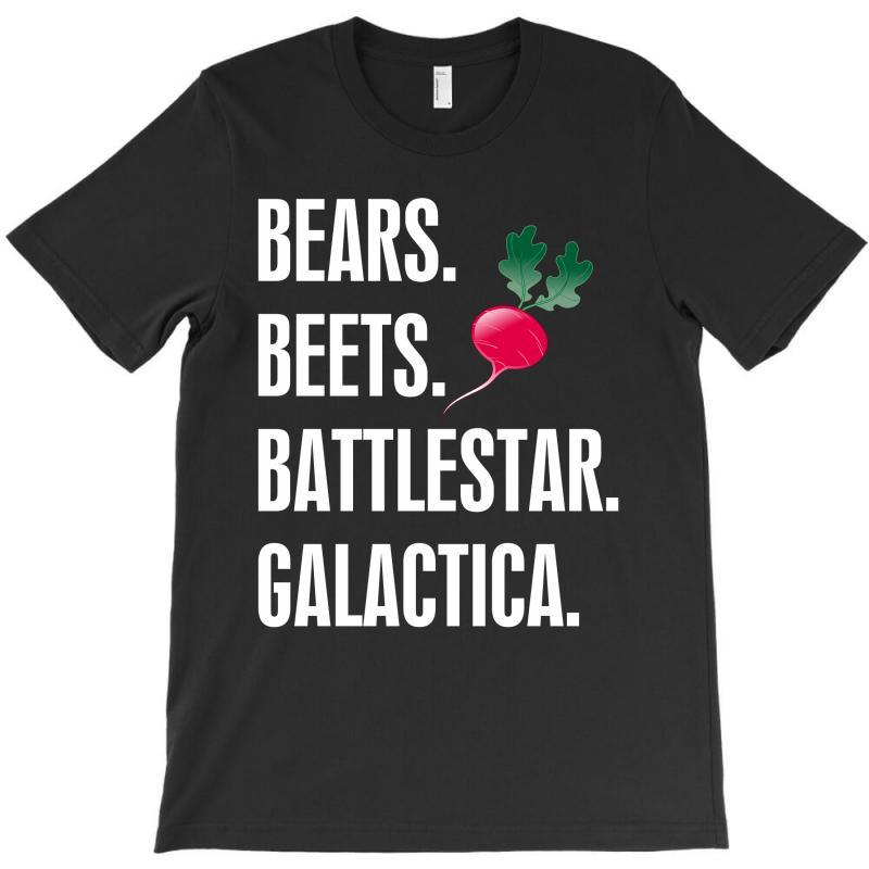 Bears Beets Battlestar Galactica T-shirt | Artistshot