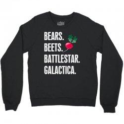 Bears Beets Battlestar Galactica Crewneck Sweatshirt | Artistshot