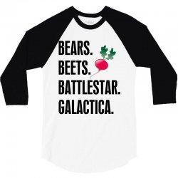 Bears Beets Battlestar Galactica 3/4 Sleeve Shirt   Artistshot