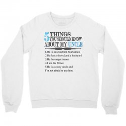 5 Things You Should Know About My Uncle Crewneck Sweatshirt | Artistshot