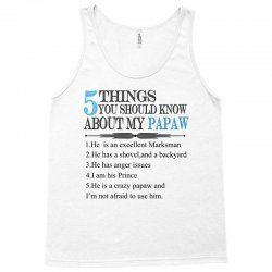 5 Things You Should Know About My Papaw Tank Top | Artistshot