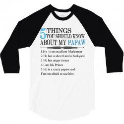 5 Things You Should Know About My Papaw 3/4 Sleeve Shirt | Artistshot