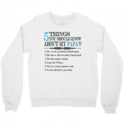 5 Things You Should Know About My Papaw Crewneck Sweatshirt | Artistshot