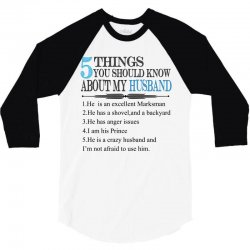 5 Things You Should Know About My Husband 3/4 Sleeve Shirt | Artistshot