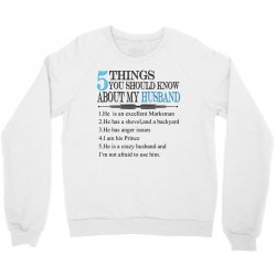 5 Things You Should Know About My Husband Crewneck Sweatshirt | Artistshot