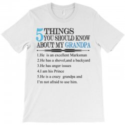 5 Things You Should Know About My Grandpa T-Shirt | Artistshot