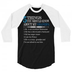 5 Things You Should Know About My Grandpa 3/4 Sleeve Shirt   Artistshot