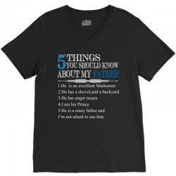 5 Things You Should Know About My Father V-Neck Tee   Artistshot