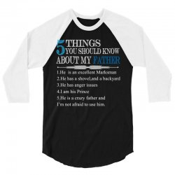 5 Things You Should Know About My Father 3/4 Sleeve Shirt   Artistshot