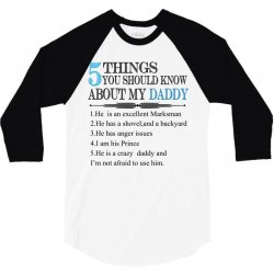 5 Things You Should Know About My Daddy 3/4 Sleeve Shirt | Artistshot