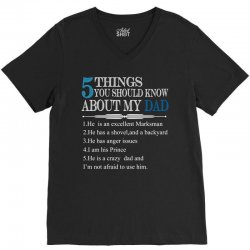 5 Things You Should Know About My Dad V-Neck Tee | Artistshot