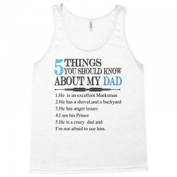 5 things you should know about my dad Tank Top | Artistshot