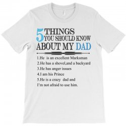 5 things you should know about my dad T-Shirt | Artistshot