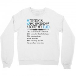 5 things you should know about my dad Crewneck Sweatshirt | Artistshot