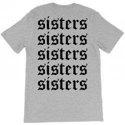 sisters sisters sisters T-Shirt | Artistshot