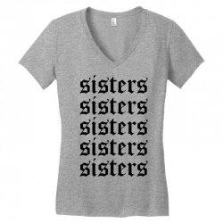 sisters sisters sisters Women's V-Neck T-Shirt   Artistshot