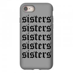 sisters sisters sisters iPhone 8   Artistshot