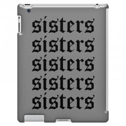 sisters sisters sisters iPad 3 and 4 Case | Artistshot