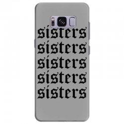 sisters sisters sisters Samsung Galaxy S8 Plus   Artistshot