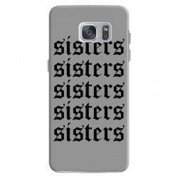 sisters sisters sisters Samsung Galaxy S7   Artistshot