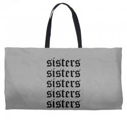 sisters sisters sisters Weekender Totes   Artistshot