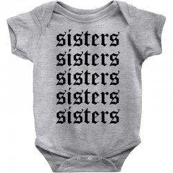 sisters sisters sisters Baby Bodysuit   Artistshot