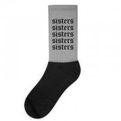 sisters sisters sisters Socks   Artistshot
