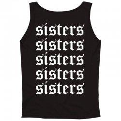 sisters sisters sisters Tank Top | Artistshot