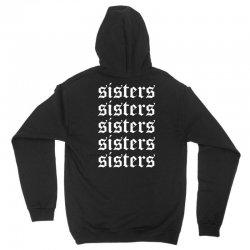 sisters sisters sisters Unisex Hoodie | Artistshot