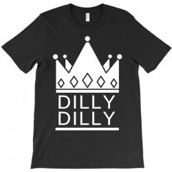 Dilly Dilly T-Shirt | Artistshot
