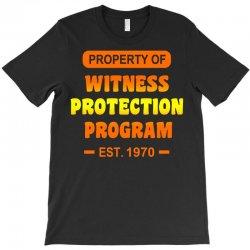 witness protection program T-Shirt | Artistshot