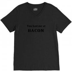 you had me at bacon funny V-Neck Tee | Artistshot